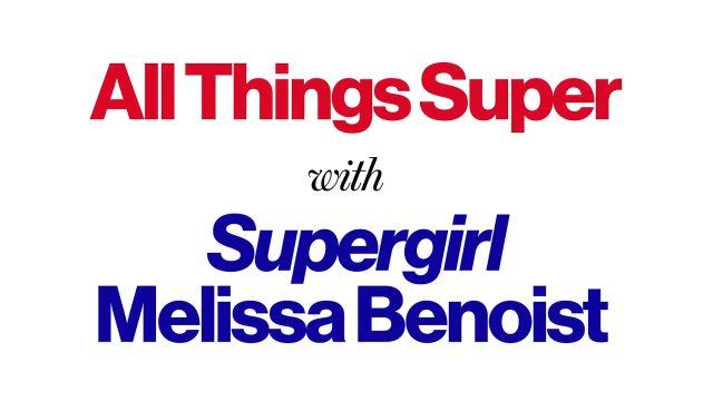 CNE Video | All Things Super With Supergirl Melissa Benoist