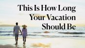 This Is How Long Your Vacation Should Be