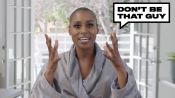 """Issa Rae: Don't Be """"That Guy"""""""