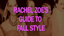 Rachel Zoe's Fall Fashion Dos & Don'ts