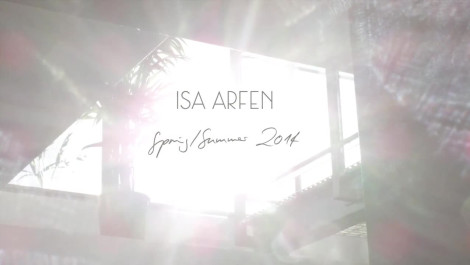 Isa Arfen: Spring 2014 Video Fashion Week