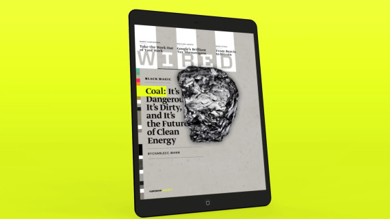 WIRED April 2014 - Coal: It's Dangerous, It's Dirty, and It's the Future of Clean Energy
