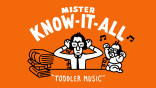 Mister Know It All: Toddler Music