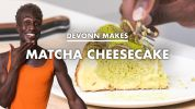 DeVonn Makes Matcha Cheesecake