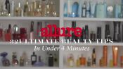 Allure's Ultimate Beauty Tips: 32 Tips in Under 4 Minutes