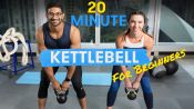 20-Minute Kettlebell Workout for Beginners
