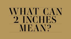 What Can 2 Inches Mean?
