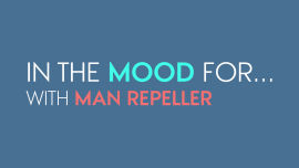 In the Mood For...with Man Repeller