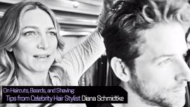 On Haircuts, Beards, and Shaving: Tips from Celebrity Hair Stylist Diana Schmidtke