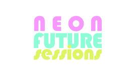 Neon Future Sessions