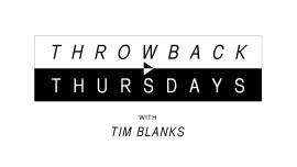 Throwback Thursdays with Tim Blanks