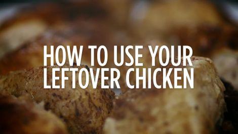 Reinvent Your Leftover Chicken