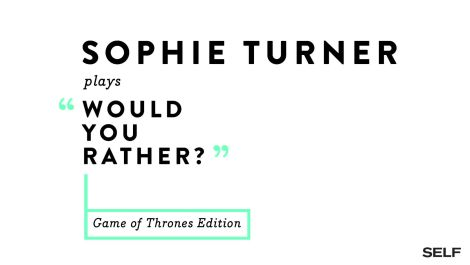 Sophie Turner Plays A 'Game Of Thrones'-Themed 'Would You Rather?'
