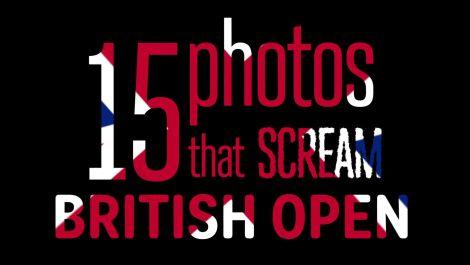 15 Photos That Scream British Open