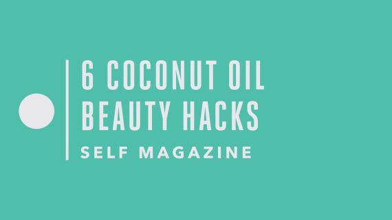 6 Coconut Oil Beauty Hacks