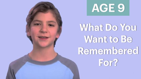 70 People Ages 5-75 Answer: What Do You Want to Be Remembered For?