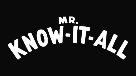 Mr. Know-It-All