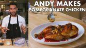 Andy Makes Pomegranate-Glazed Chicken