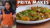 Priya Makes Garlic Ginger Chicken