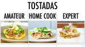 4 Levels of Tostadas: Amateur to Food Scientist