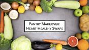 Pantry Makeover: Heart-Healthy Swaps