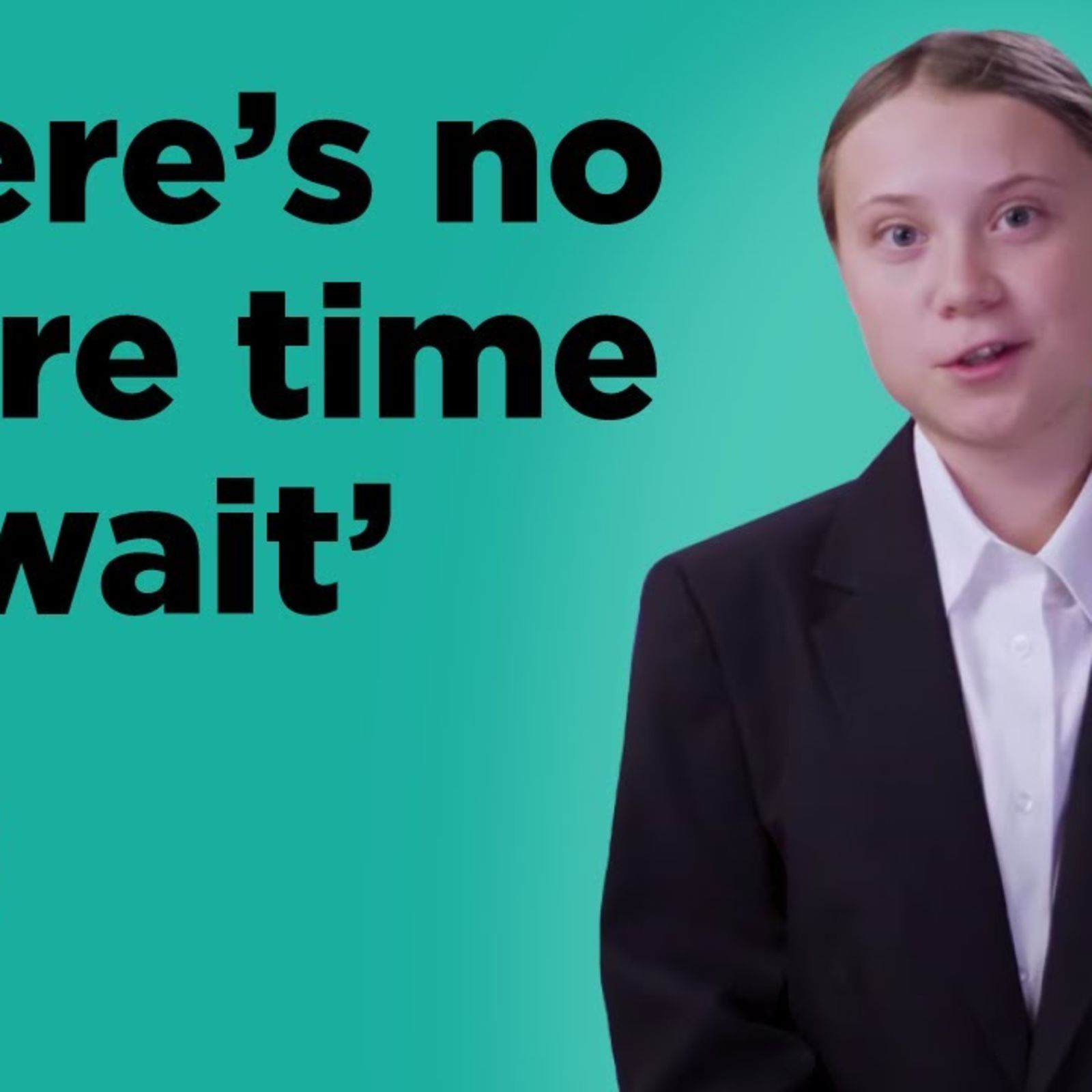 Greta Thunberg: 'There's no more time to wait'