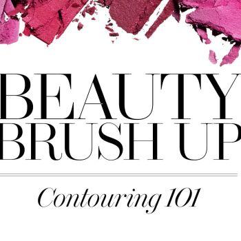 Beauty Brush Up: Contouring 101