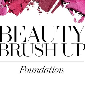 Beauty Brush Up: Flawless Foundation