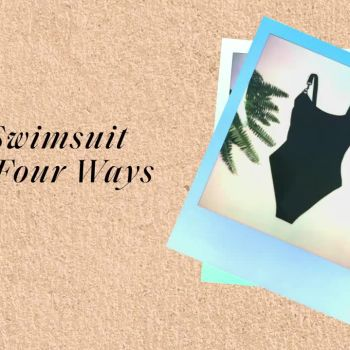 One Swimsuit Styled Four Ways
