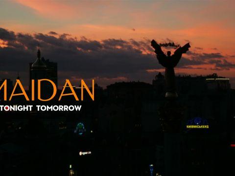 Maidan: Tonight, Tomorrow