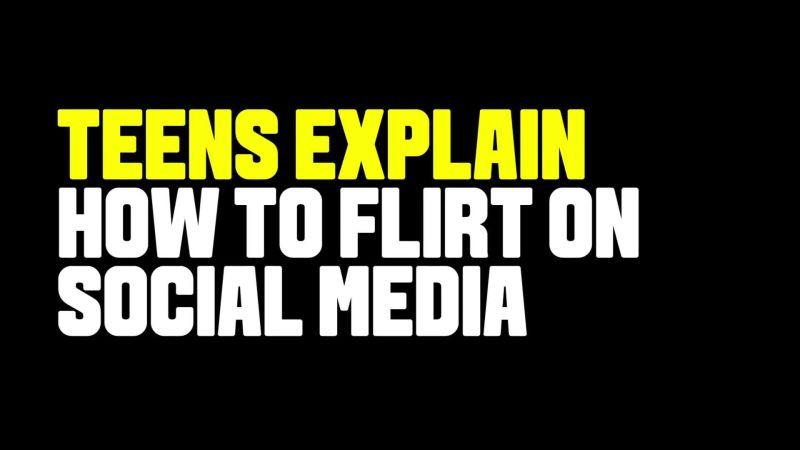 Teens Explain How to Flirt on Social Media