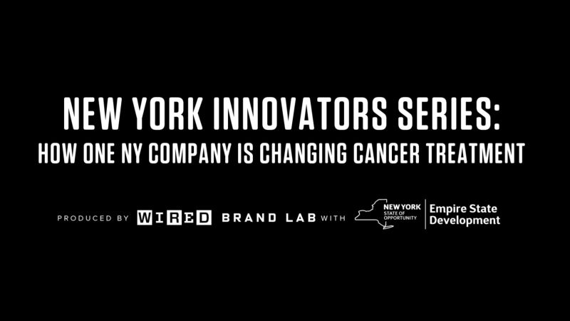 How One NY Company Is Changing Cancer Treatment | WIRED Brand Lab