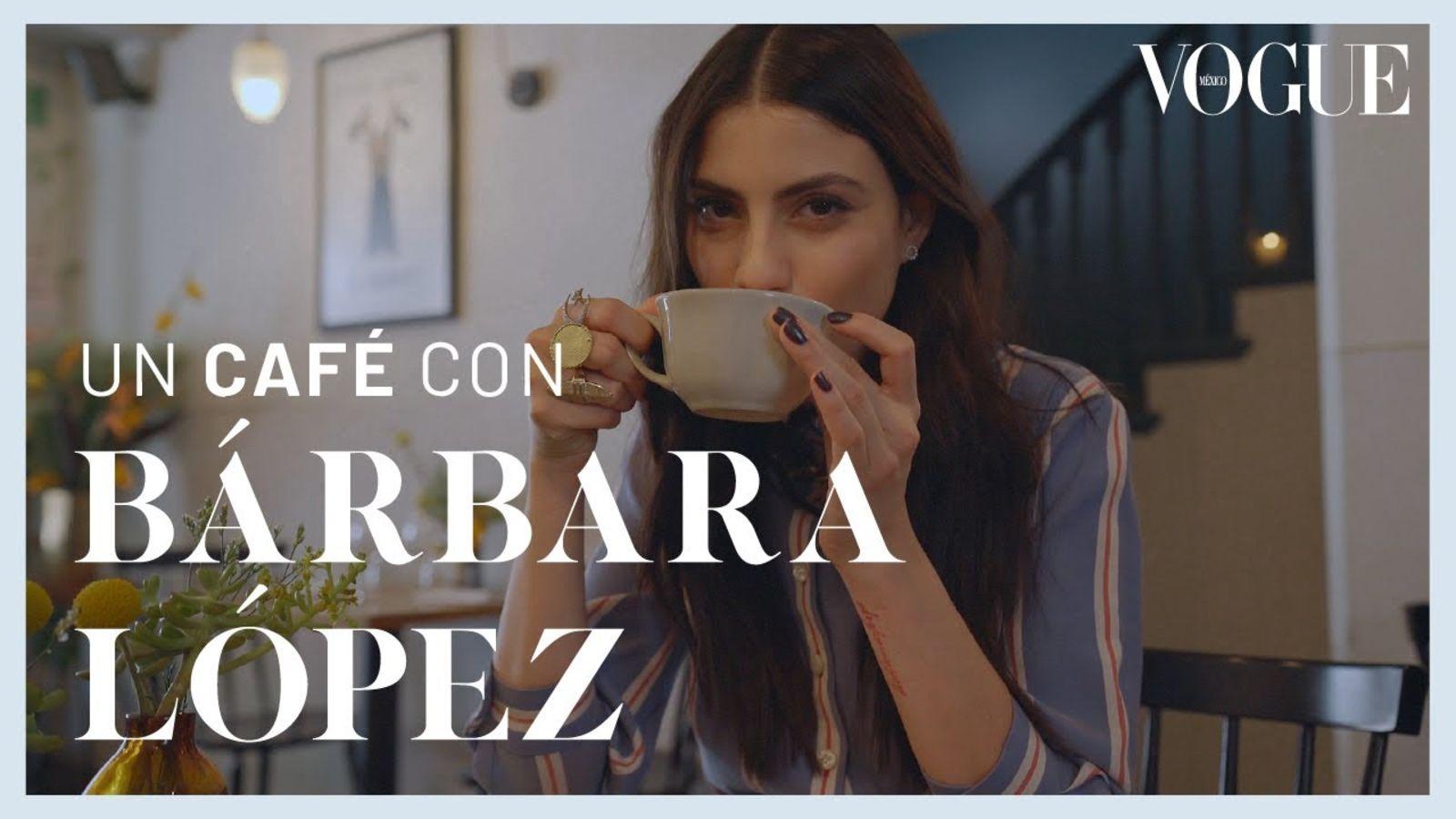 Un café con Bárbara López: La actriz revela todos sus secretos