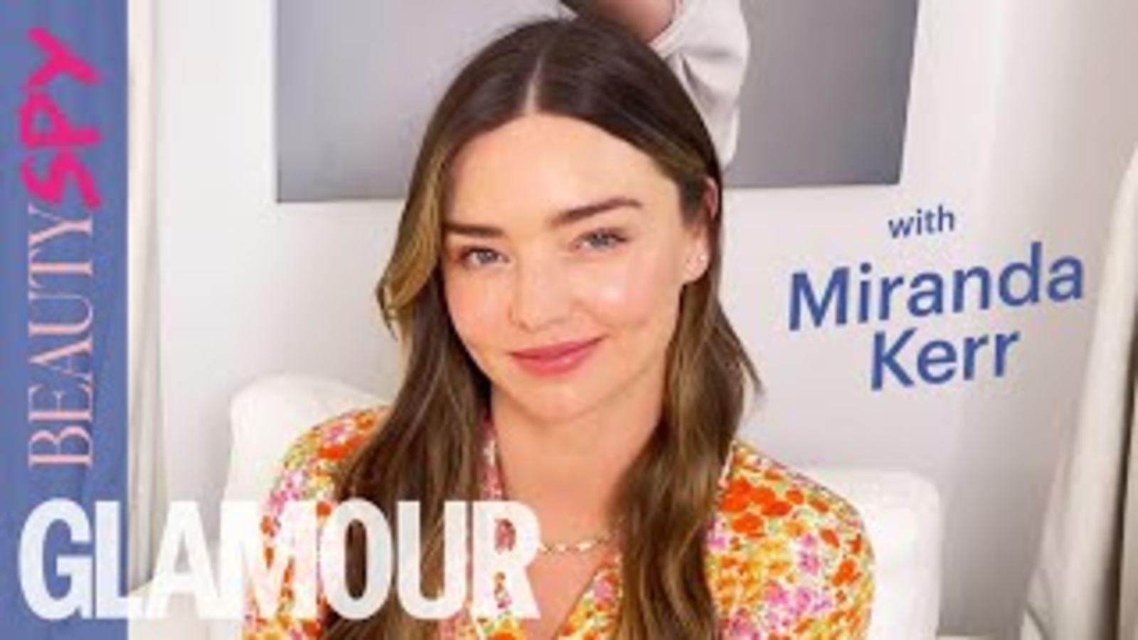 Beauty Spy With Miranda Kerr: On Her Six Skincare &  Wellness Secrets   GLAMOUR UK