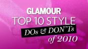Top 10 Style Dos& Don'ts of 2010
