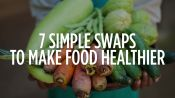 7 Simple Ways to Make Food Healthier