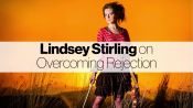 YouTube Star Lindsey Stirling on How to Overcome Rejection