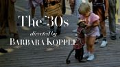 The 1930s, by Barbara Kopple