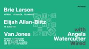 WIRED25 2020: Brie Larson, Van Jones, and Elijah Allan-Blitz on VR and Empathy