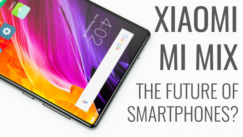 Xiaomi Mi Mix review—This is what the future of smartphones looks