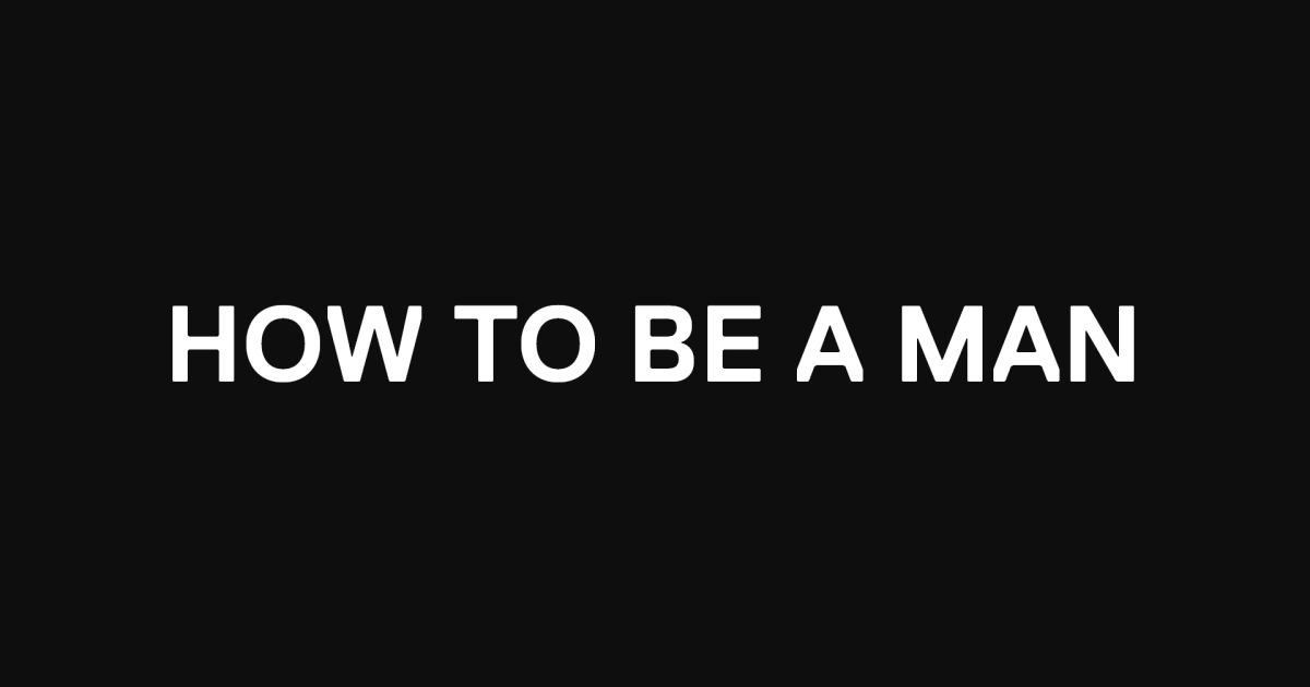 Image result for how to be a man
