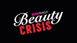 A Sneak Peek at Teen Vogue's New Show Beauty Crisis