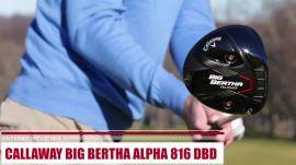 In Action: Callaway Big Bertha Alpha 816 Double Black Diamond