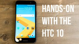 The HTC 10 is here! But is it a return to form or too little too late?