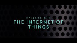 How The Internet of Things Will Change Everything | Branded Content | Tech Today and Tomorrow | Episode 1