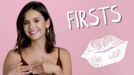 Nina Dobrev on Her First Love and Her First Time Skipping School