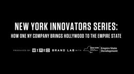 New York Innovators Series: How One New York Company Brings Hollywood To The Empire State | WIRED Brand Lab