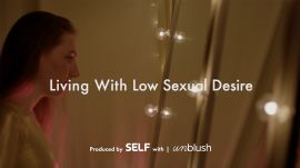 What It's Really Like to Live With Low Sexual Desire