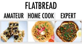 4 Levels of Flatbread: Amateur to Food Scientist