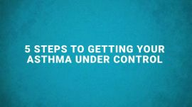 5 Steps to Getting Your Asthma Under Control